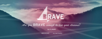 Brave! - Are You BRAVE Enough To Live Your Dreams?